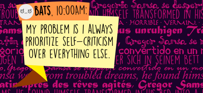 My problem is I always prioritize self-criticism over everything else.