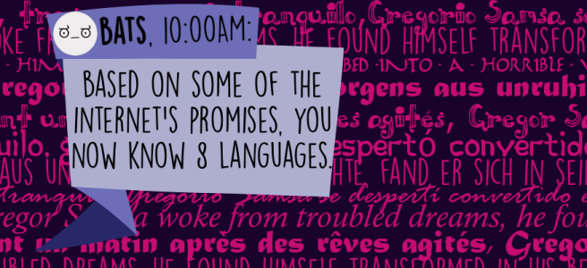 Based on some of the internet's promises, you now know 8 languages.