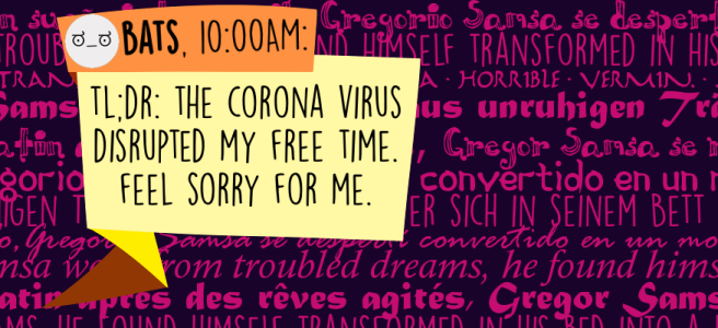 Tl;dr: the corona virus disrupted my free time. Feel sorry for me.