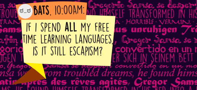 If I spend ALL my free time learning languages, is it still escapism?