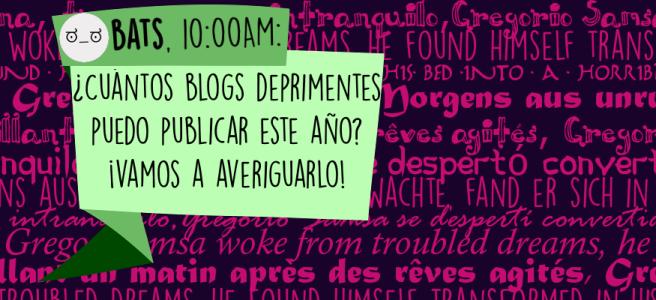 ¿Cuántos blogs deprimentes puedo publicar este año? ¡Vamos a averiguarlo!
