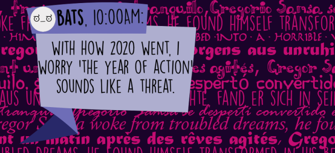 With how 2020 went, I worry 'The Year of Action' sounds like a threat.